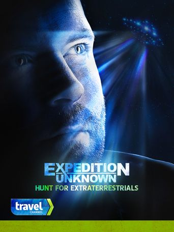 Expedition Unknown: Hunt for Extraterrestrials Poster