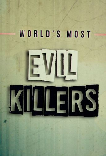World's Most Evil Killers Poster