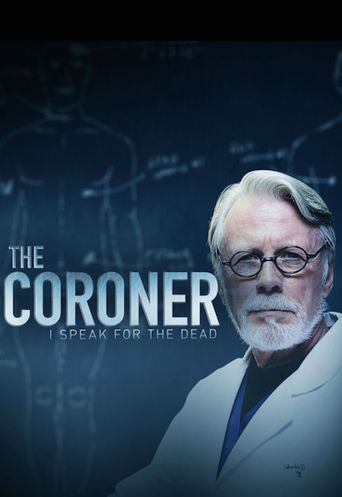 Watch The Coroner: I Speak for the Dead