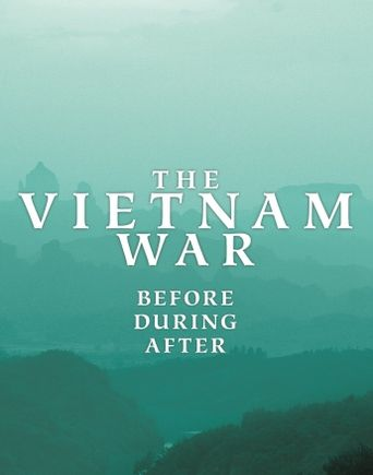 The Vietnam War: Before, During, After Poster