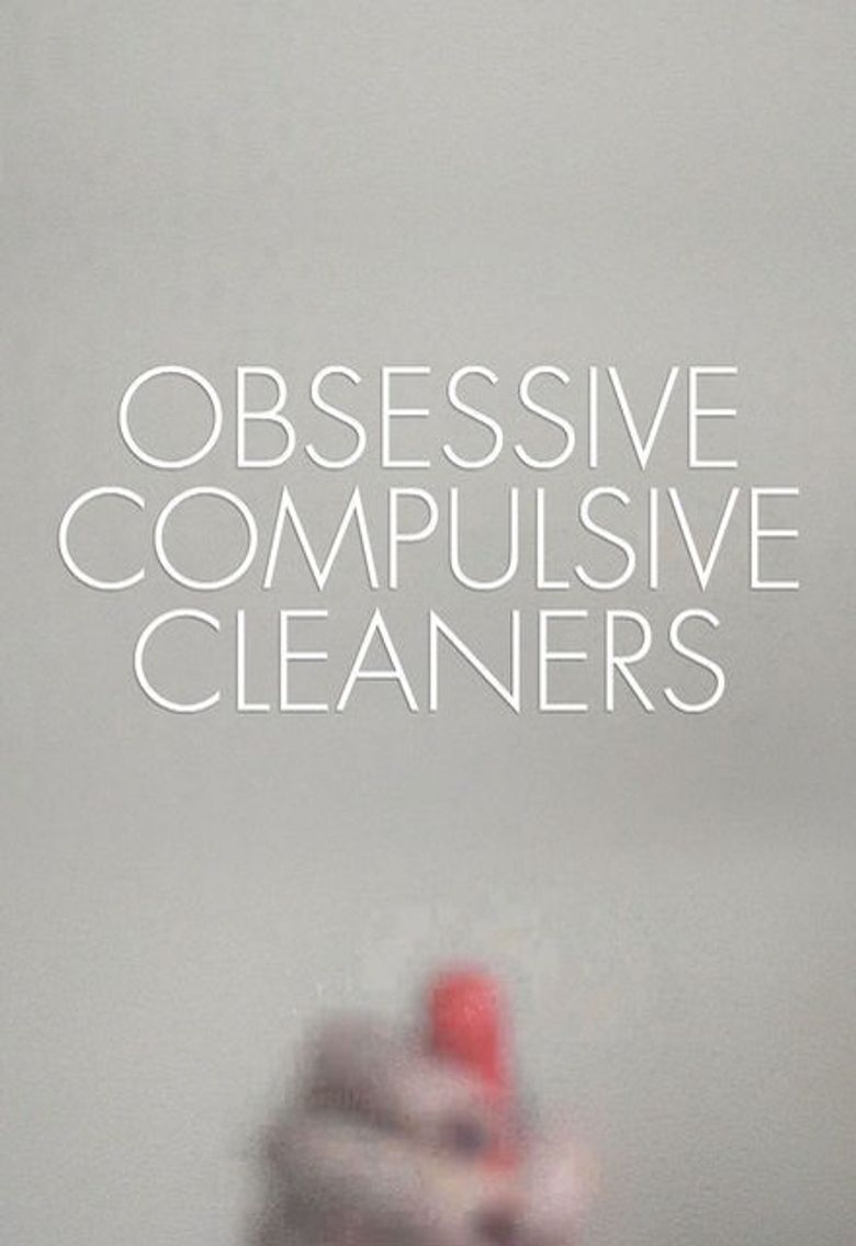 Obsessive Compulsive Cleaners (2013): Where To Watch Every Episode ...