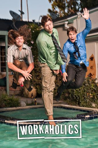 Watch Workaholics