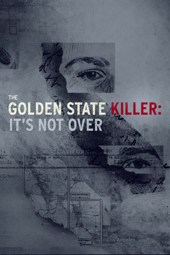 The Golden State Killer: It's Not Over Poster