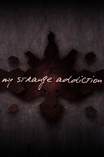 My Strange Addiction Poster