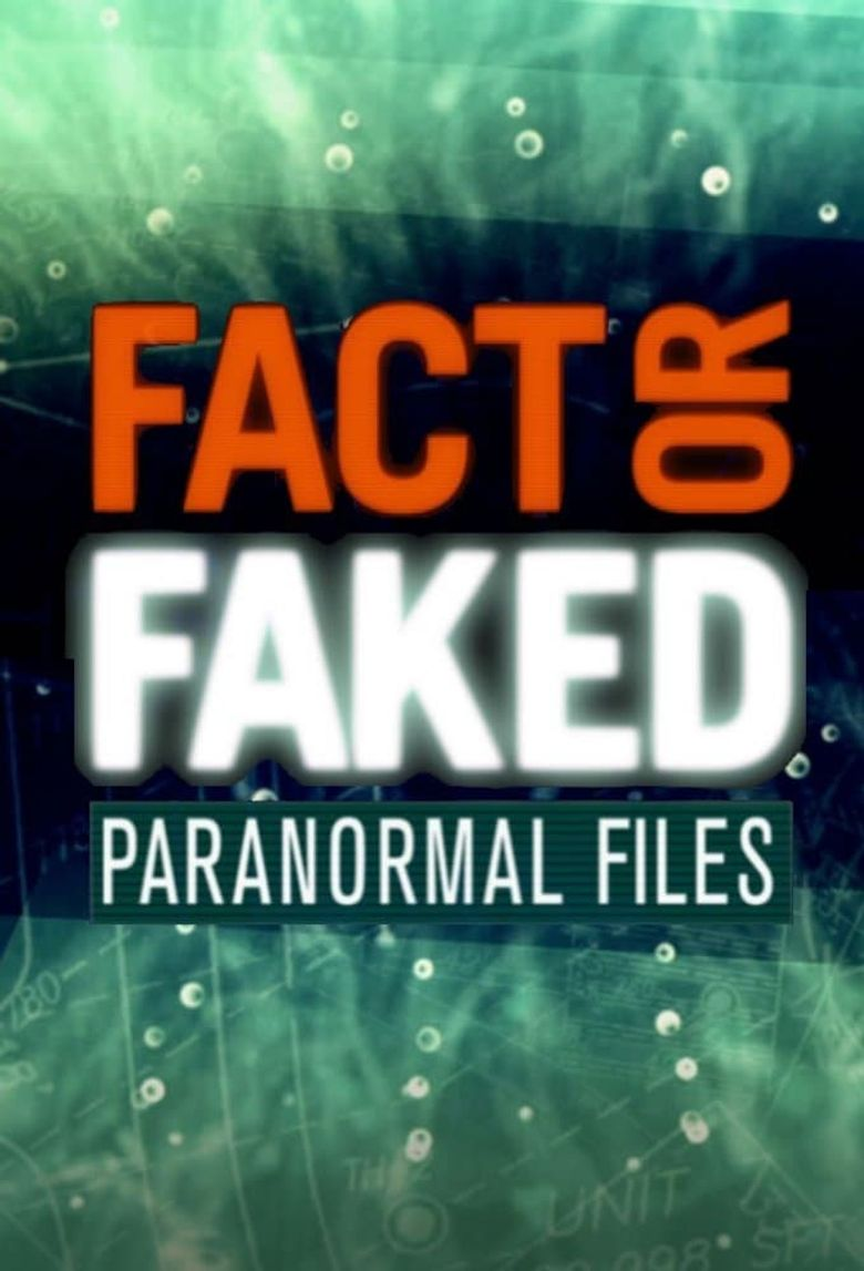 Fact or Faked: Paranormal Files Poster