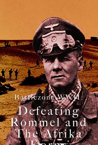 Battlezone WWII: Defeating Rommel and The Afrika Korps Poster