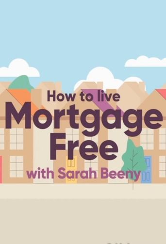 How to Live Mortgage Free with Sarah Beeny Poster
