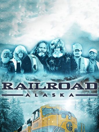Watch Railroad Alaska