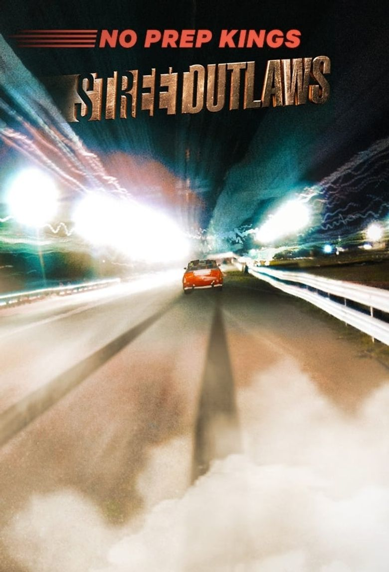 Street Outlaws: No Prep Kings Poster