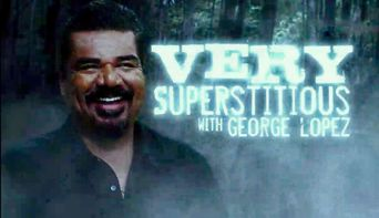 Very Superstitious with George Lopez Poster