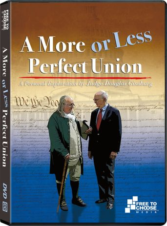 A More or Less Perfect Union: A Personal Exploration by Judge Douglas Ginsburg -: A Constitution in Writing Poster