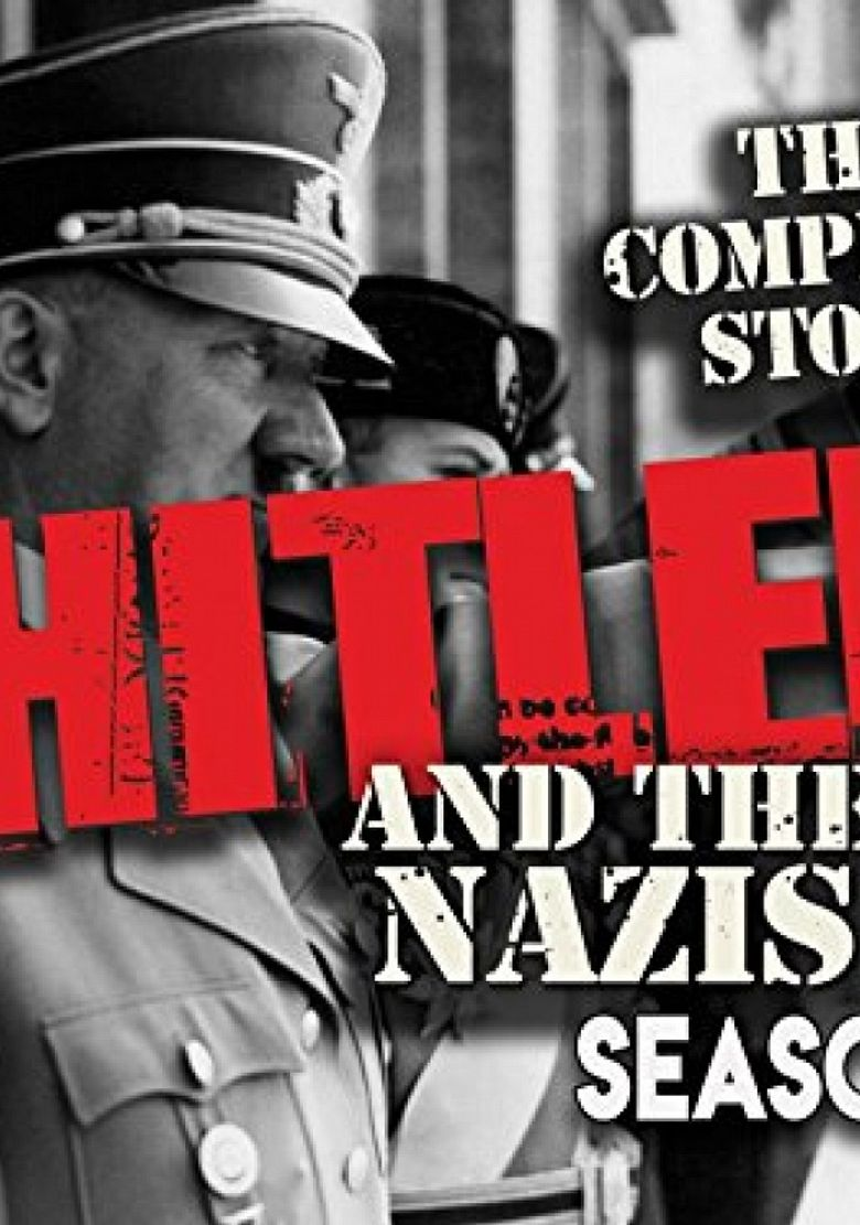 The Complete Story of Hitler and the Nazis Poster