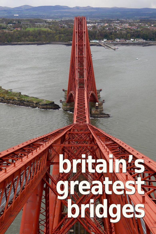 Britain's Greatest Bridges Poster