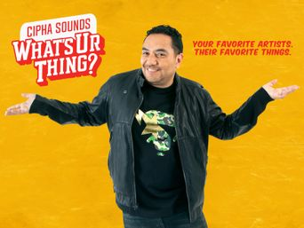 Cipha Sounds: What's Ur Thing Poster