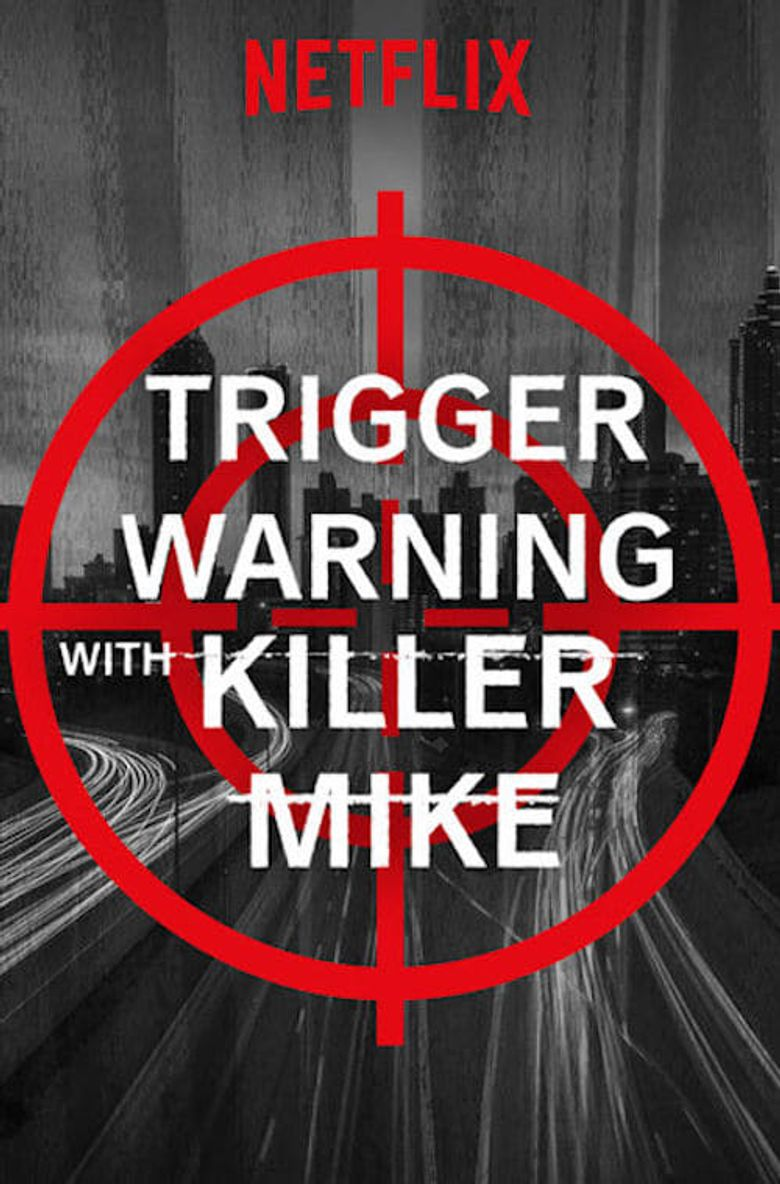 Trigger Warning with Killer Mike Poster
