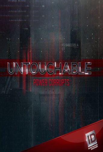 Untouchable: Power Corrupts Poster