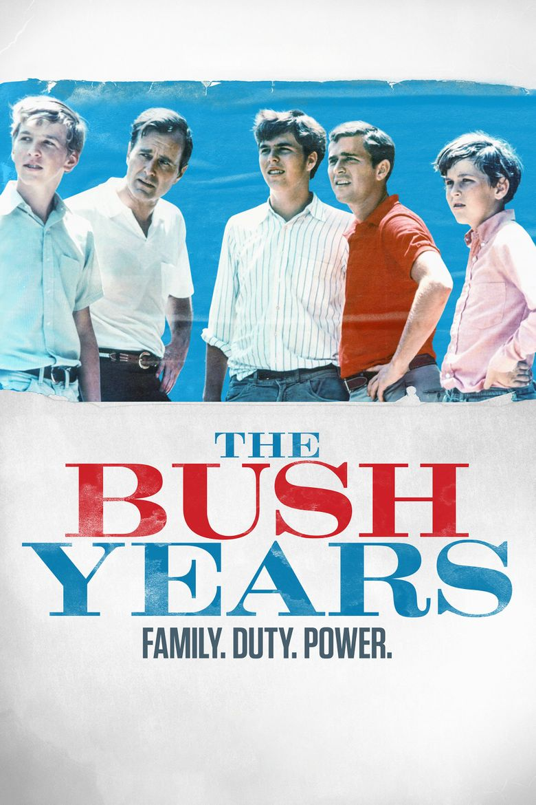 The Bush Years: Family, Duty, Power Poster