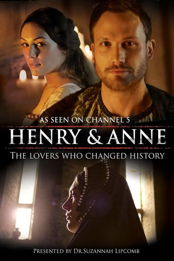 Henry and Anne: The Lovers Who Changed History Poster