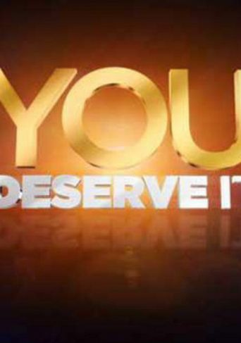 You Deserve It Poster