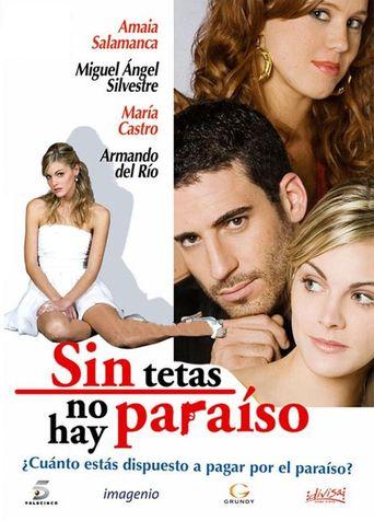 Sin tetas no hay paraíso Poster