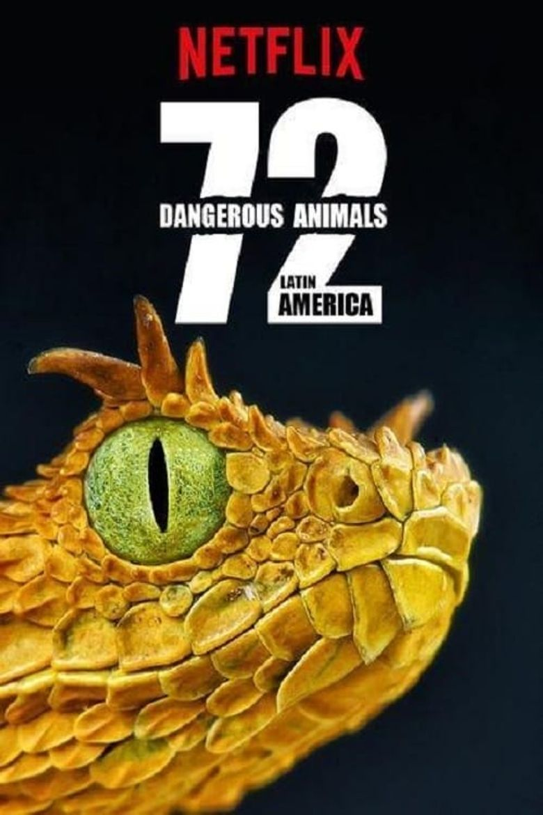 72 Dangerous Animals: Latin America Poster
