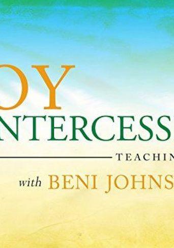 The Joy of Intercession Teaching Series with Beni Johnson Poster