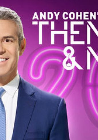 Andy Cohen's Then and Now Poster