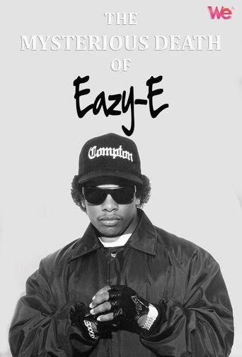 The Mysterious Death of Eazy-E Poster