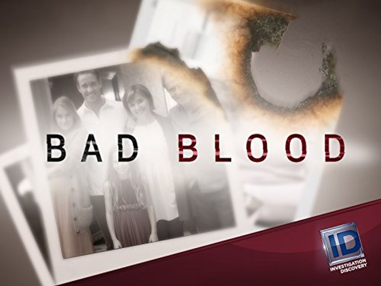 Bad Blood Watch Episodes On Investigation Discovery True