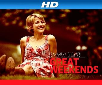 Samantha Brown's Great Weekends Poster
