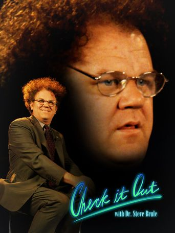Watch Check It Out! with Dr. Steve Brule