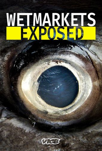 Wet Markets Exposed Poster