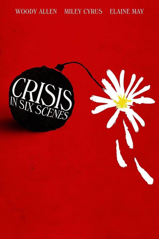 Crisis in Six Scenes Poster