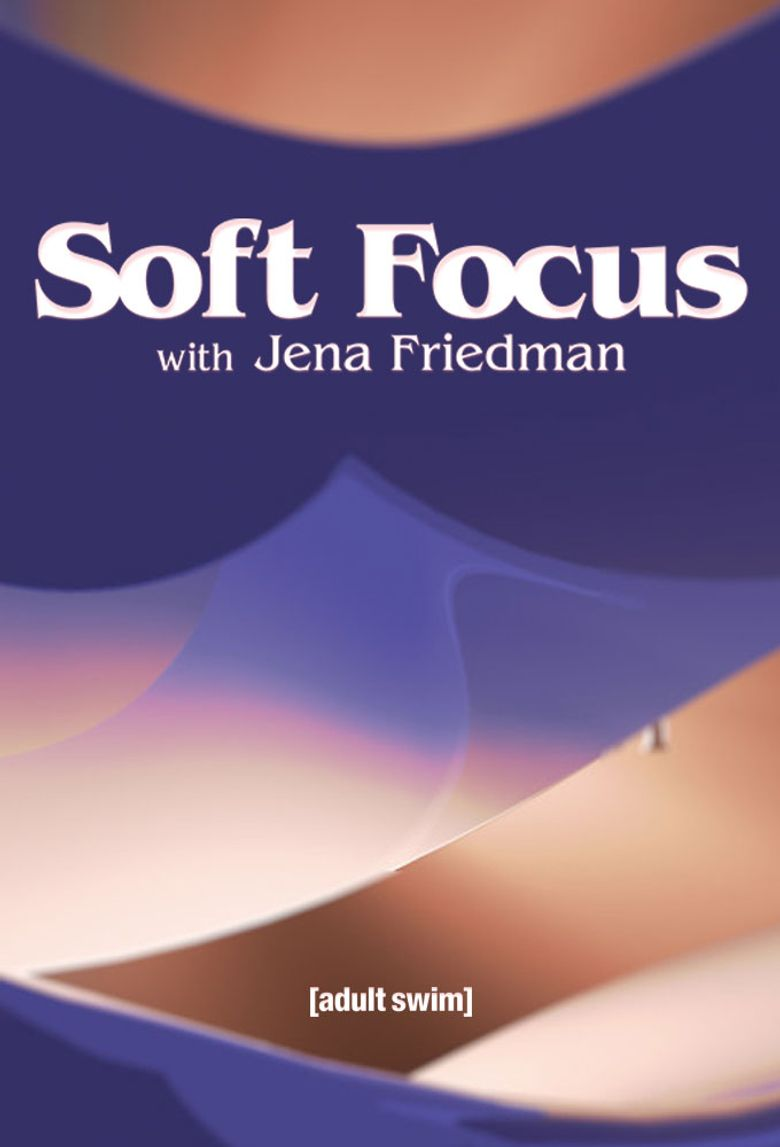 Soft Focus With Jena Friedman Poster
