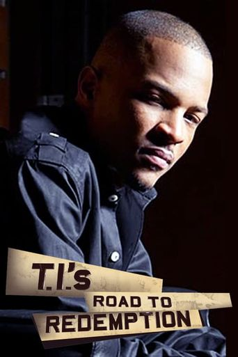 T.I.'s Road to Redemption Poster