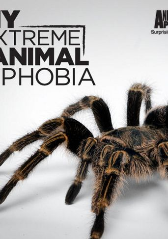 My Extreme Animal Phobia Poster