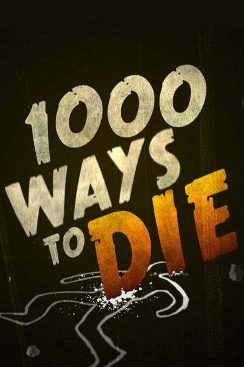 1000 Ways to Die: Where To Watch Every Episode | Reelgood