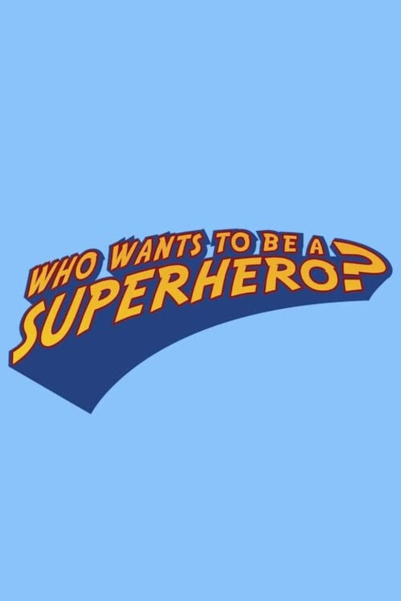 Who Wants to Be a Superhero? Poster
