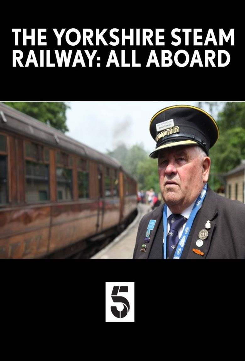 The Yorkshire Steam Railway: All Aboard Poster
