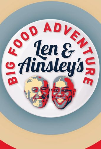 Len and Ainsley's Big Food Adventure Poster