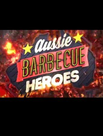 Aussie Barbecue Heroes Poster