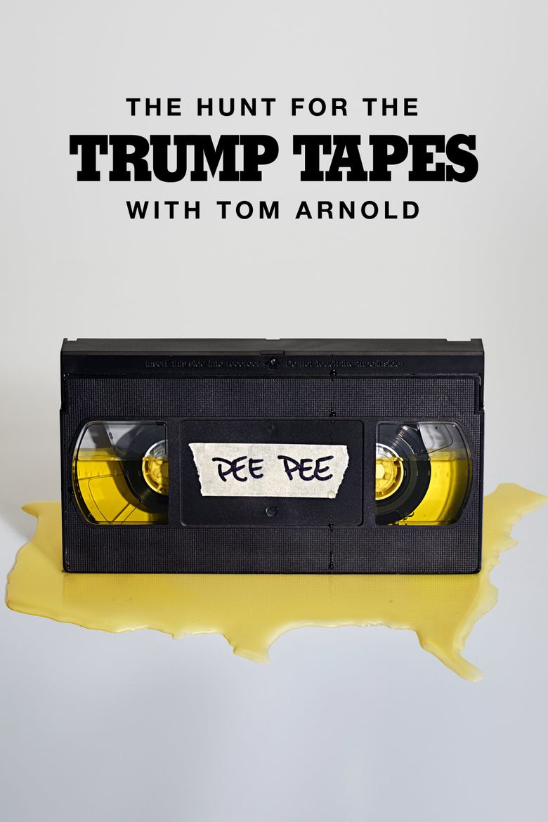 The Hunt for the Trump Tapes With Tom Arnold Poster