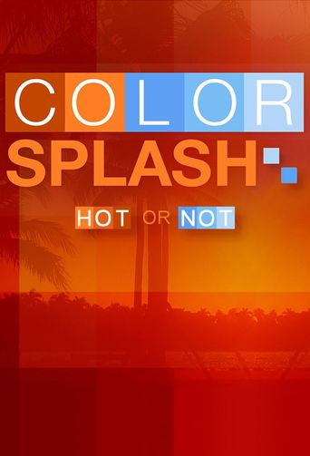 Color Splash: Hot or Not Poster