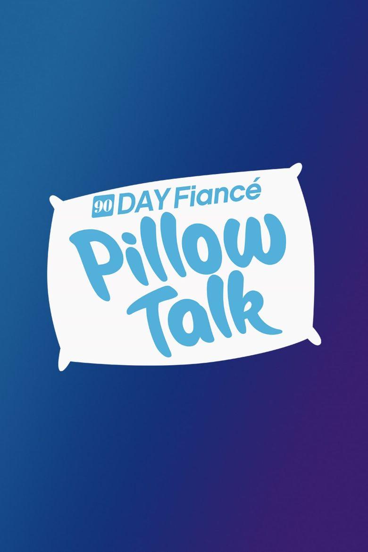 90 Day Fiancé: Pillow Talk Poster