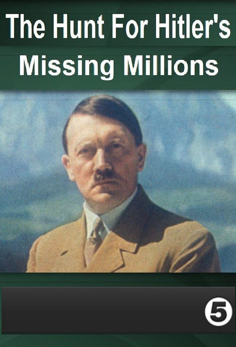 The Hunt For Hitler's Missing Millions Poster