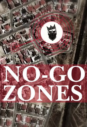No-Go Zones - The World's Toughest Places Poster