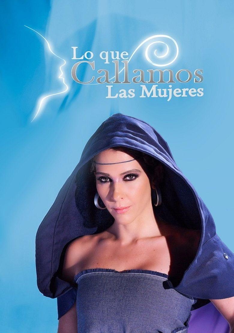 Watch Lo Que Callamos Las Mujeres