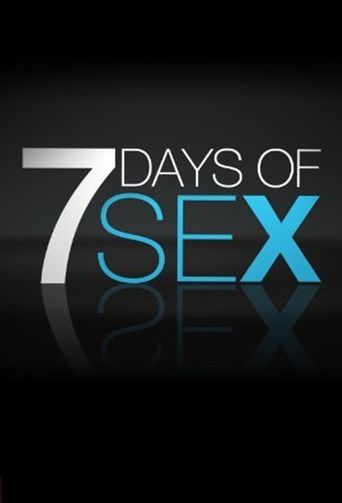 Watch 7 Days of Sex
