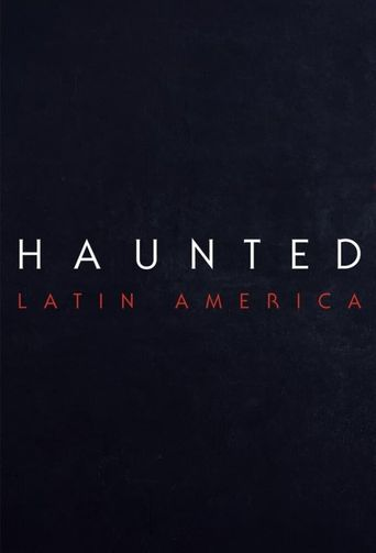 Haunted: Latin America Poster