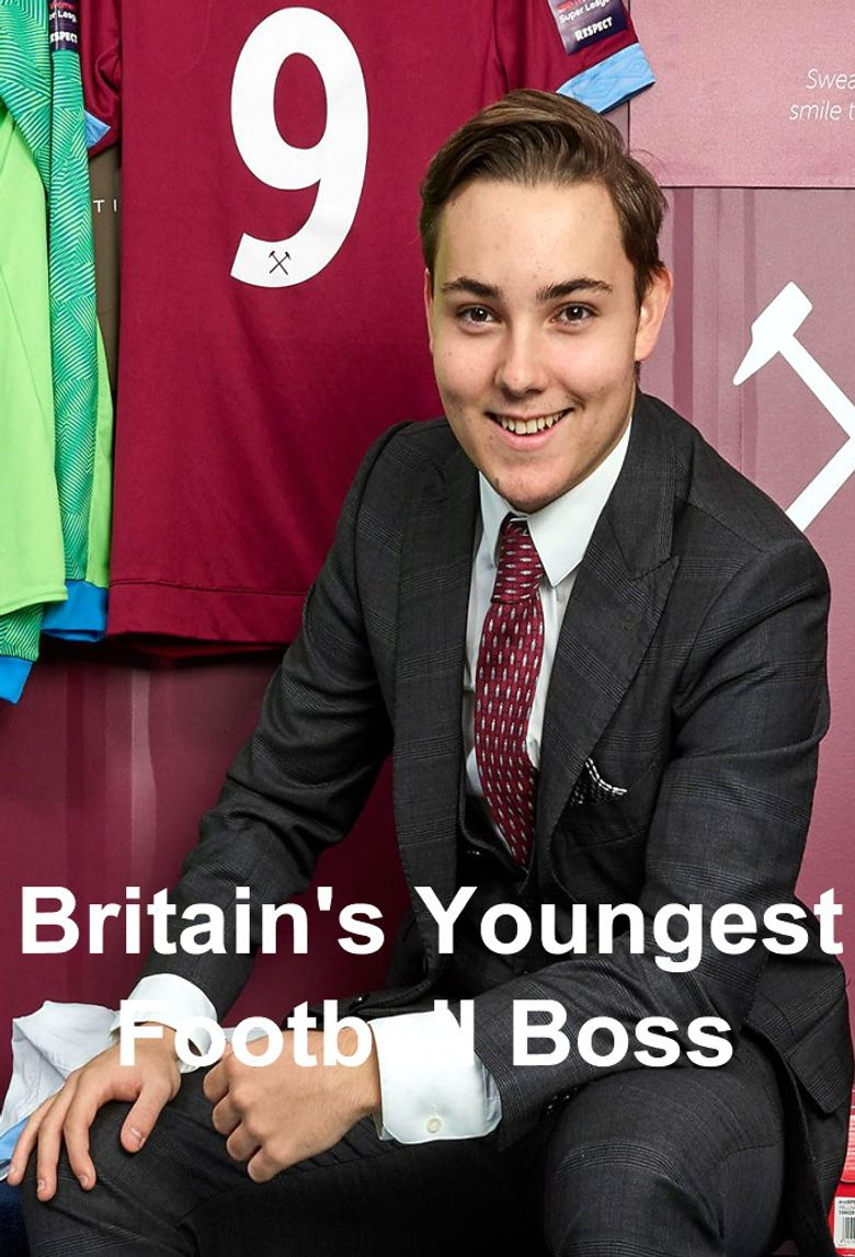 Britain's Youngest Football Boss Poster